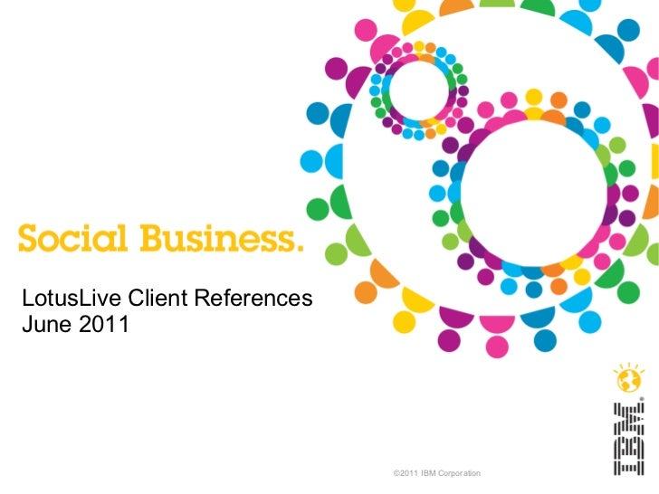 <ul>LotusLive Client References June 2011 </ul>