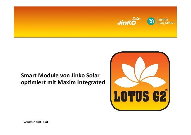 Smart	   Module	   von	   Jinko	   Solar	   	    op3miert	   mit	   Maxim	   Integrated	    www.lotusG2.at