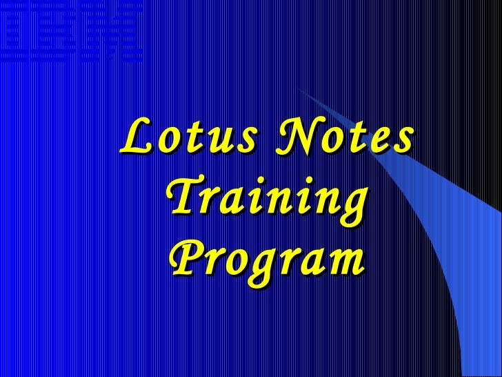 Lotus Notes Training Program