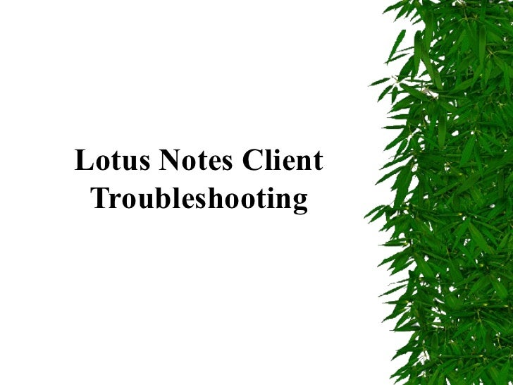 Lotus Notes Client Troubleshooting