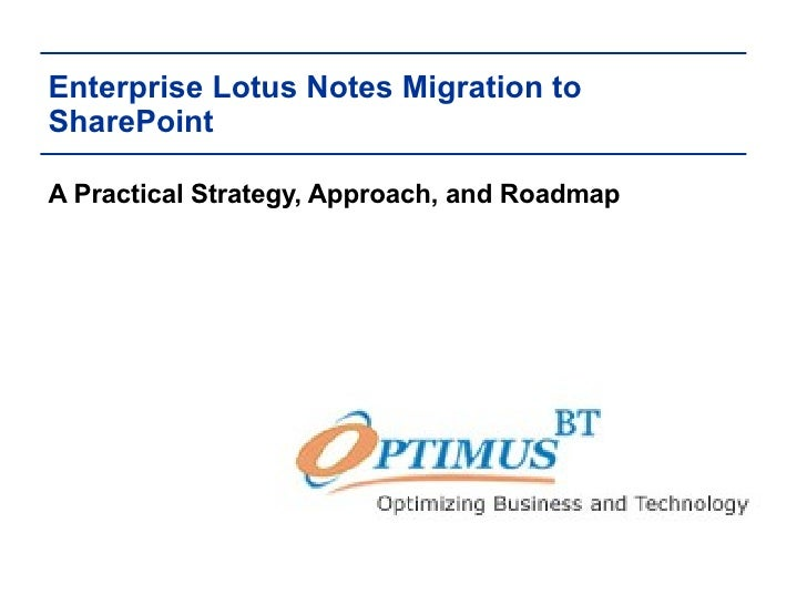 Enterprise Lotus Notes Migration to SharePoint A Practical Strategy, Approach, and Roadmap