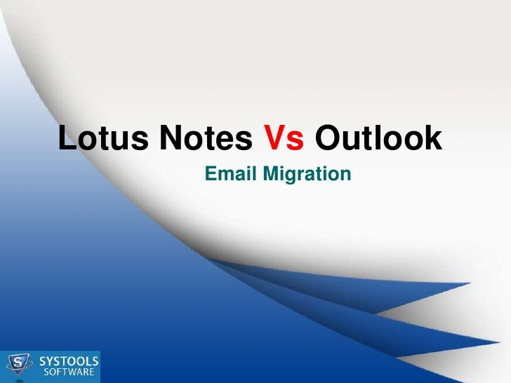 Lotus Notes Vs Outlook        Email Migration
