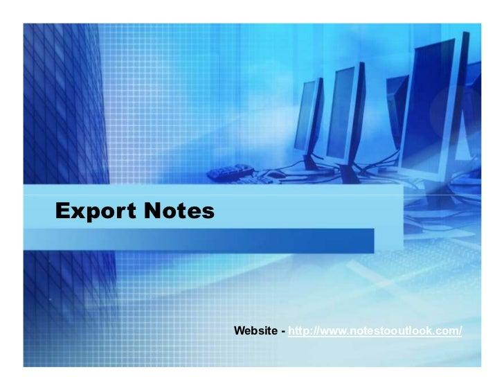 Export Notes               Website - http://www.notestooutlook.com/