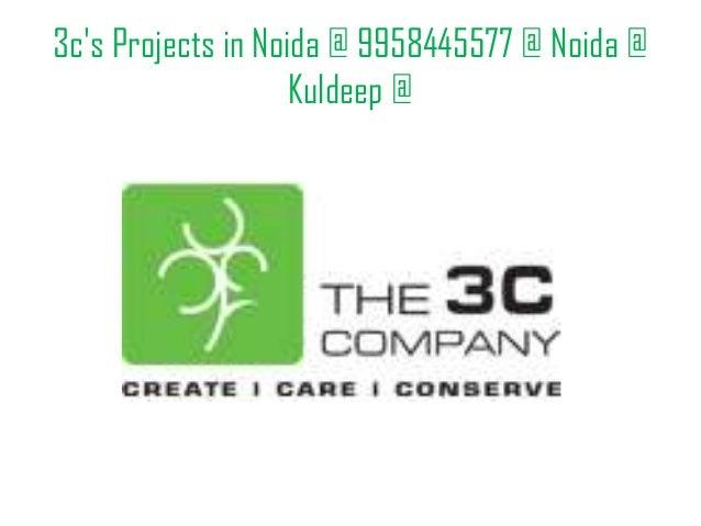 3cs Projects in Noida @ 9958445577 @ Noida @Kuldeep @