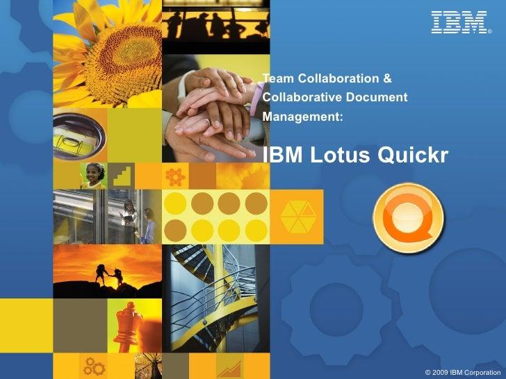 Team Collaboration & Collaborative Document Management:   IBM Lotus Quickr