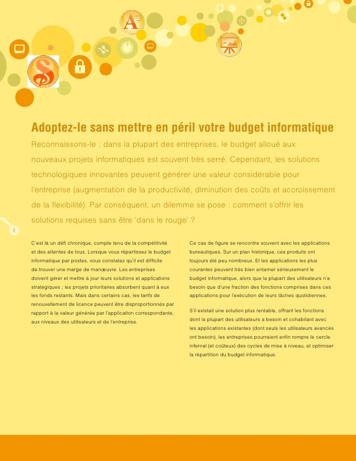 Adoptez-le sans mettre en péril votre budget informatique     Reconnaissons-le : dans la plupart des entreprises, le budge...