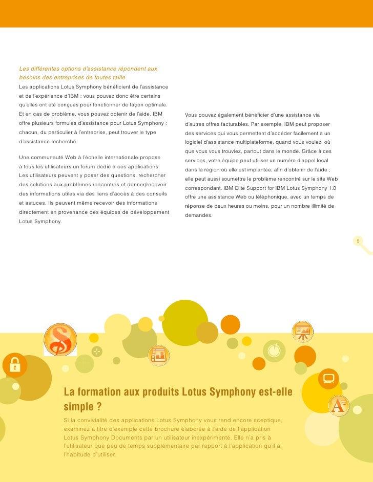 Les différentes options d'assistance répondent aux besoins des entreprises de toutes taille Les applications Lotus Symphon...