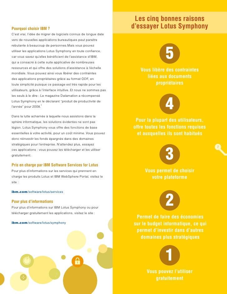 Les cinq bonnes raisons Pourquoi choisir IBM ?                                               d'essayer Lotus Symphony C'es...