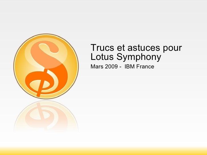 Trucs et astuces pour Lotus Symphony Mars 2009 -  IBM France