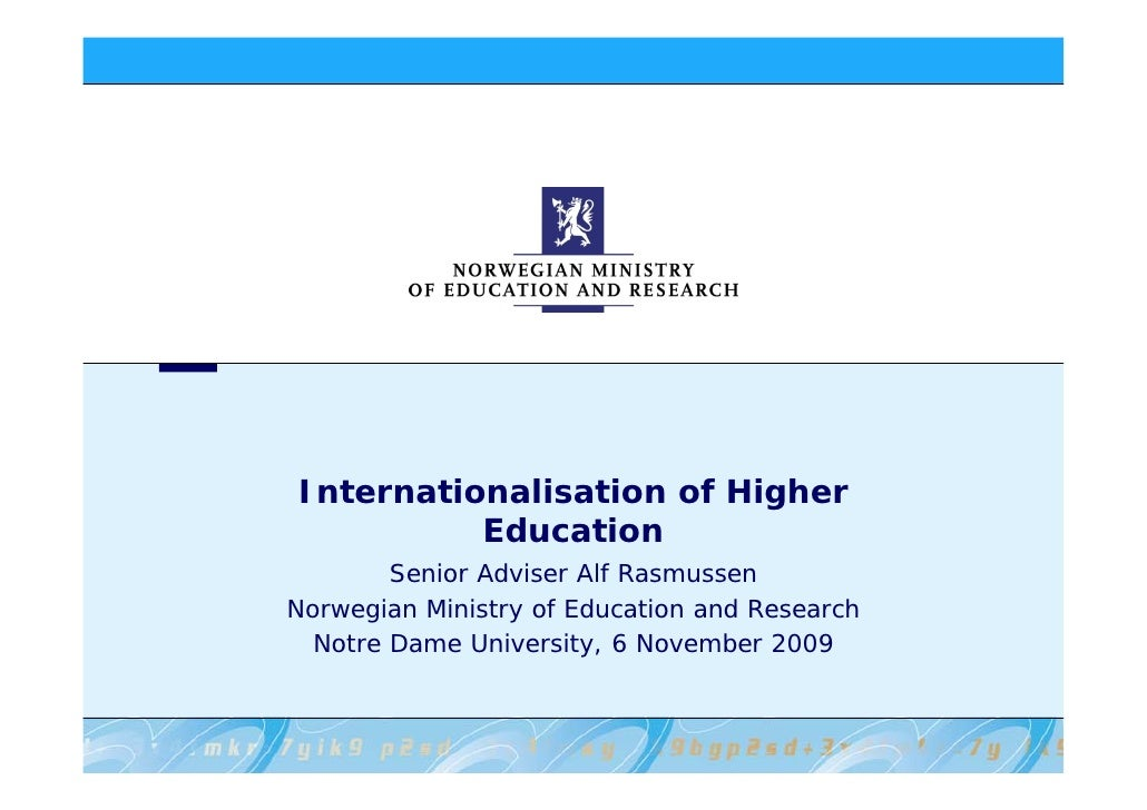 Internationalisation of Higher          Education        Senior Adviser Alf RasmussenNorwegian Ministry of Education and R...