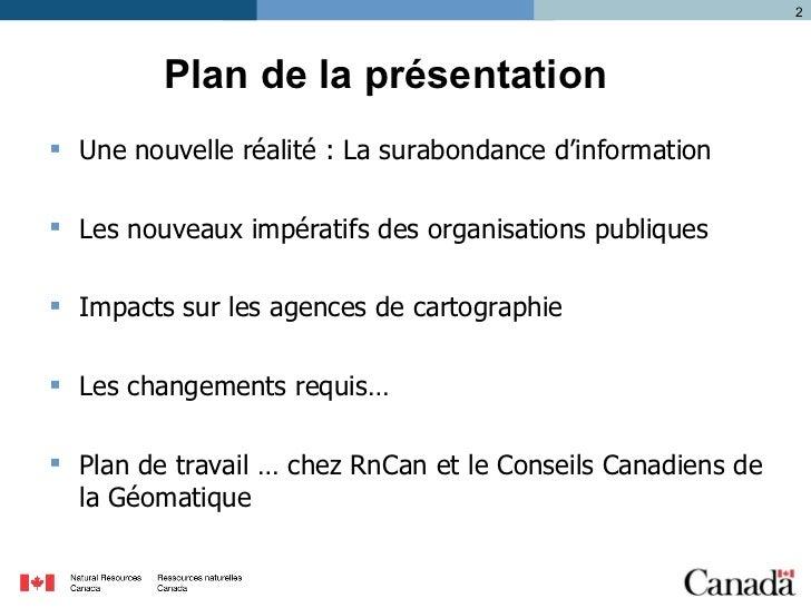Plan de la présentation <ul><li>Une nouvelle réalité : La surabondance d'information </li></ul><ul><li>Les nouveaux impéra...
