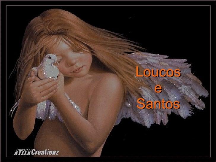 Loucos e Santos