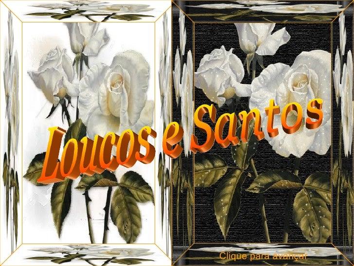 Loucos e Santos Clique para avançar