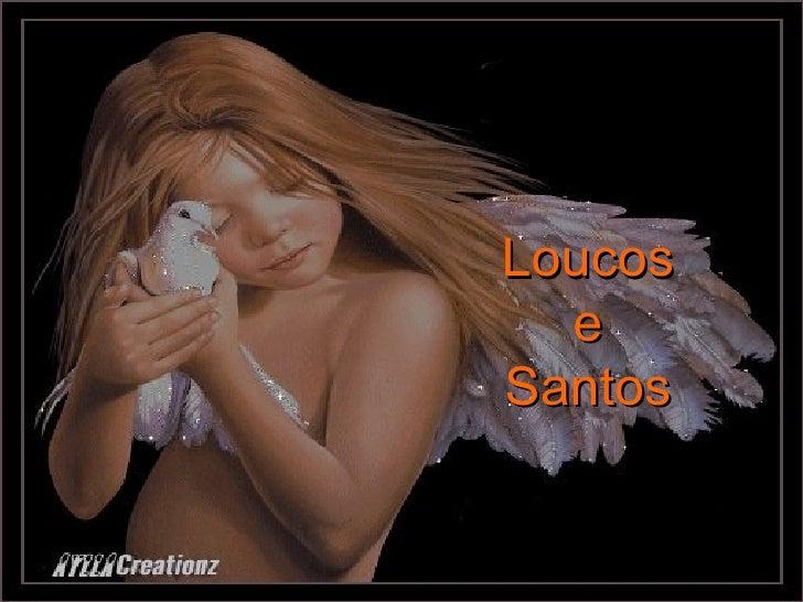 Loucos e santos (2)