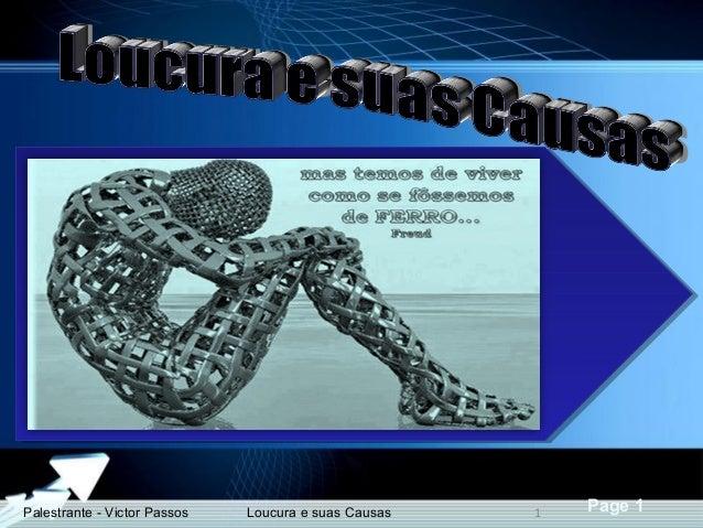 Powerpoint Templates Page 1Palestrante - Victor Passos 1Loucura e suas Causas