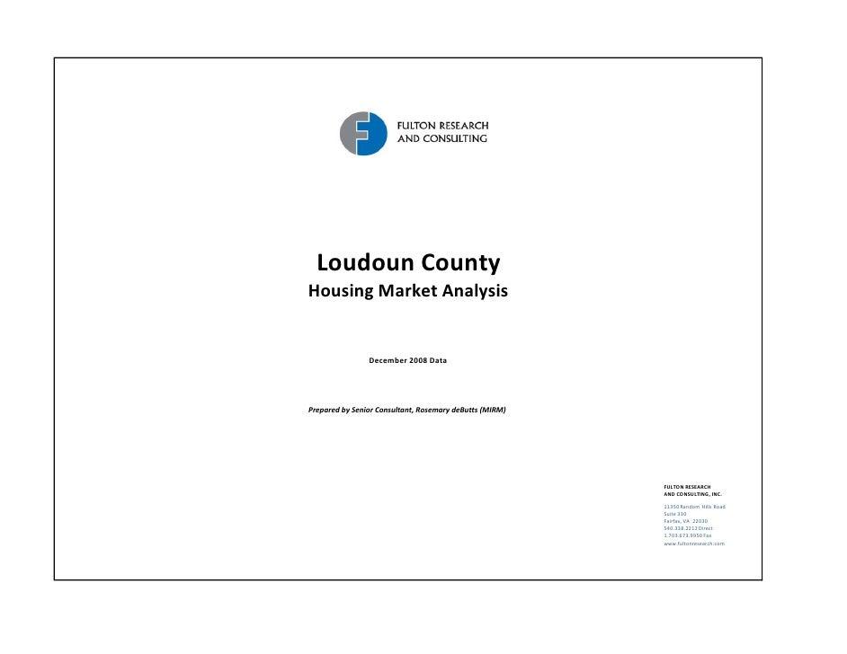 LoudounCounty HousingMarketAnalysis                   December2008Data     PreparedbySeniorConsultant,Rosemaryde...