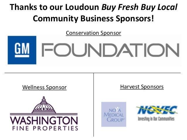 Thanks to our Loudoun Buy Fresh Buy LocalCommunity Business Sponsors!Conservation SponsorHarvest SponsorsWellness Sponsor