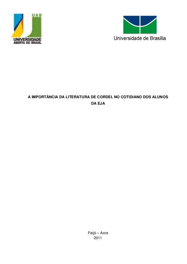 A IMPORTÂNCIA DA LITERATURA DE CORDEL NO COTIDIANO DOS ALUNOS                           DA EJA                          Fe...