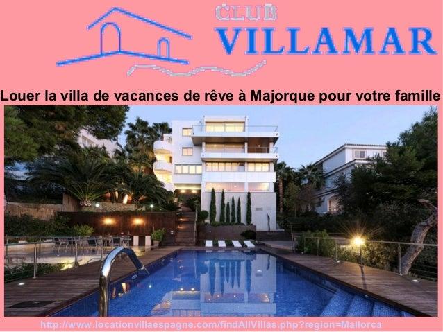 Louer la villa de vacances de r ve majorque pour votre for Villa louer vacances