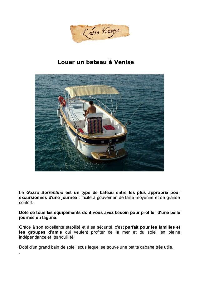 Louer un bateau à Venise Le Gozzo Sorrentino est un type de bateau entre les plus approprié pour excursionnes d'une journé...