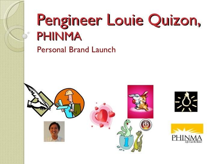 Pengineer Louie Quizon,PHINMAPersonal Brand Launch