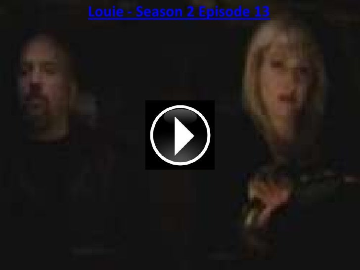 Louie - Season 2 Episode 13<br />
