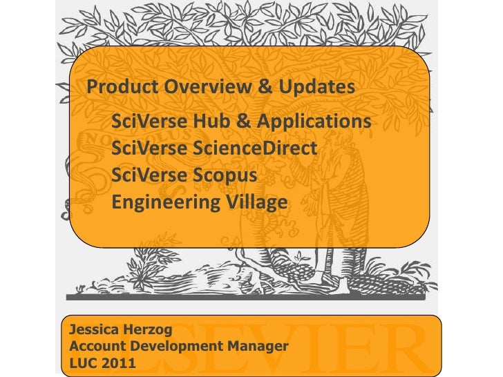 Product Overview & Updates<br />SciVerse Hub & Applications <br />SciVerse ScienceDirect<br />SciVerse Scopus <br />Engine...