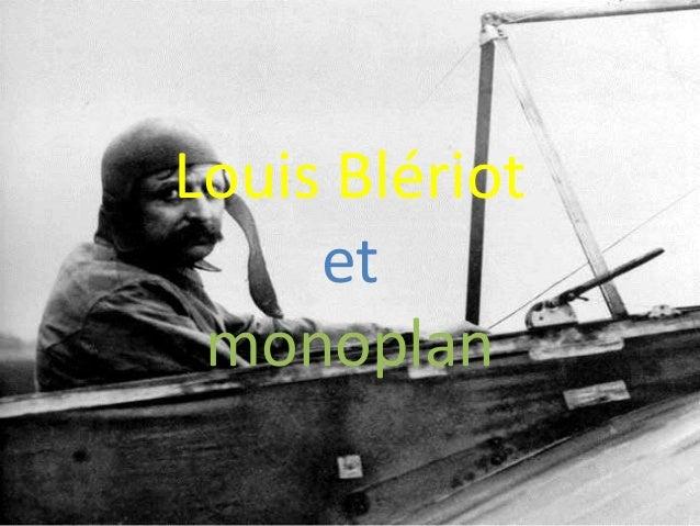 Louis Blériotetmonoplan