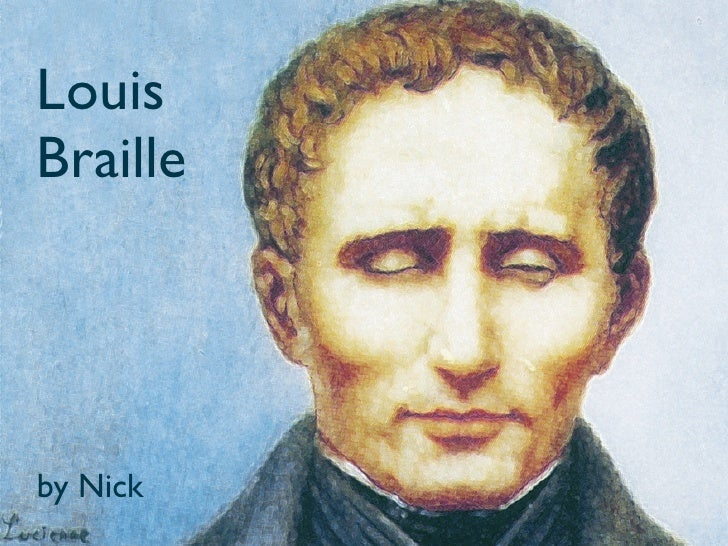 Louis Braille     by Nick