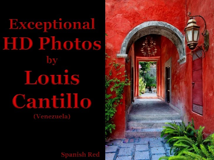 Exceptional<br />HD Photos<br />by<br />Louis<br />Cantillo<br />(Venezuela)<br />Spanish Red<br />