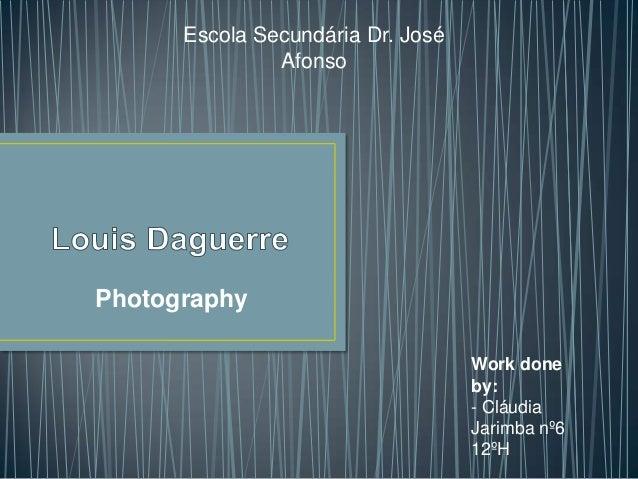 Escola Secundária Dr. José Afonso  Photography Work done by: - Cláudia Jarimba nº6 12ºH