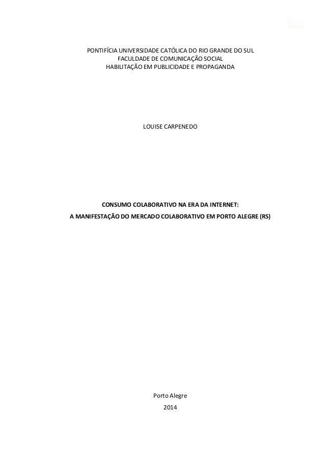 0 PONTIFÍCIA UNIVERSIDADE CATÓLICA DO RIO GRANDE DO SUL FACULDADE DE COMUNICAÇÃO SOCIAL HABILITAÇÃO EM PUBLICIDADE E PROPA...