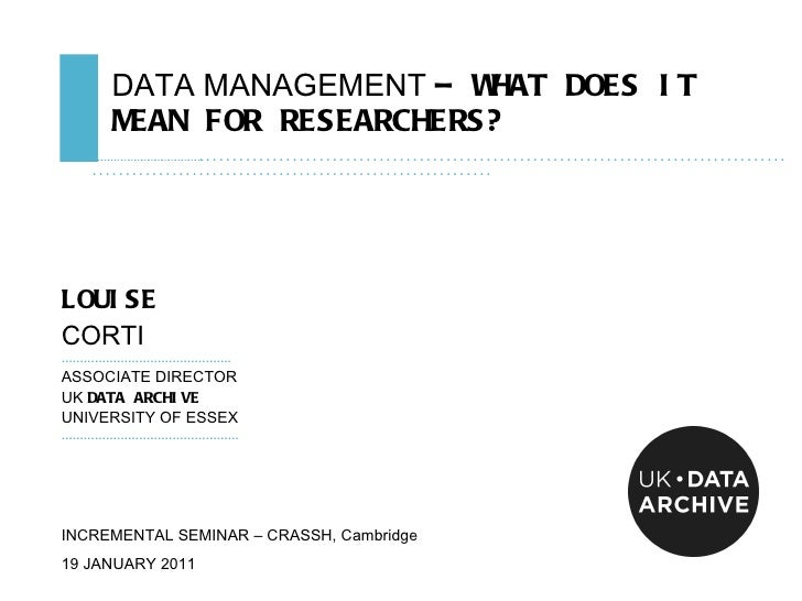 DATA MANAGEMENT  – WHAT DOES IT MEAN FOR RESEARCHERS? ………………………………………… ......................................................