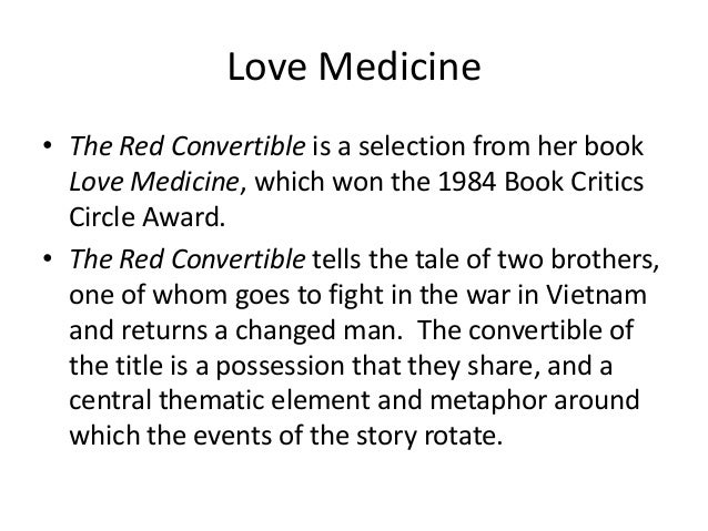 the red convertible louise erdrich by louise erdrich essay Struggling with louise erdrich's love medicine check out our thorough summary and analysis of this literary masterpiece.