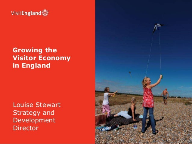 Louise Stewart Strategy and Development Director Growing the Visitor Economy in England
