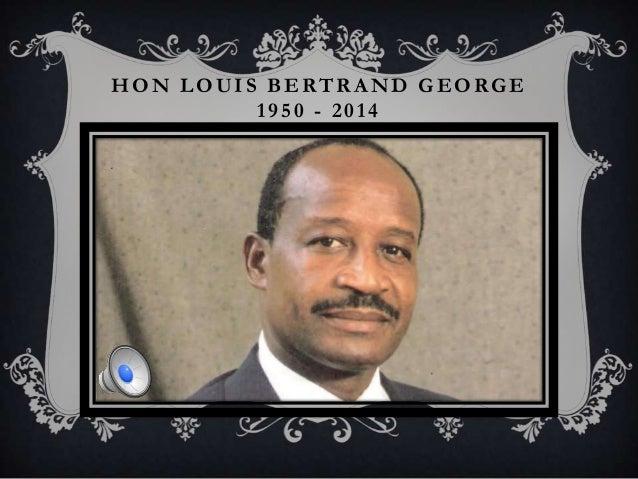 HON LOUIS BERTRAND GEORGE 1950 - 2014