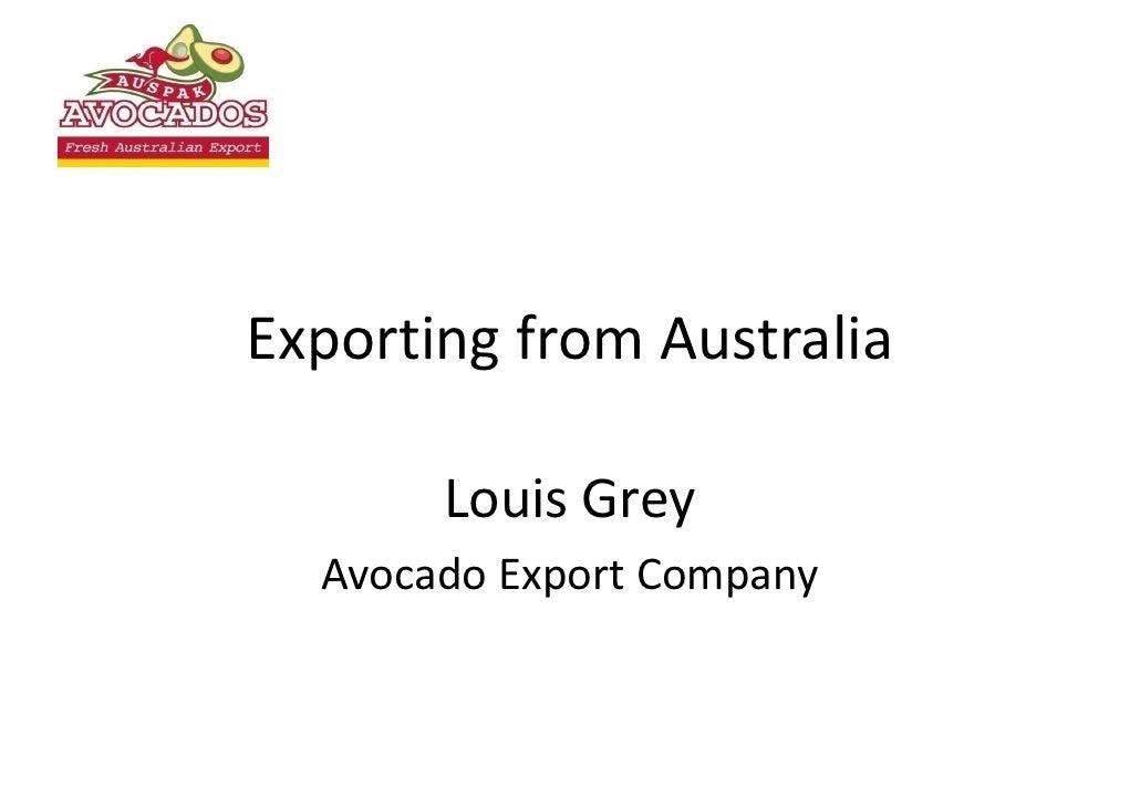 Exporting from Australia         Louis Grey   Avocado Export Company