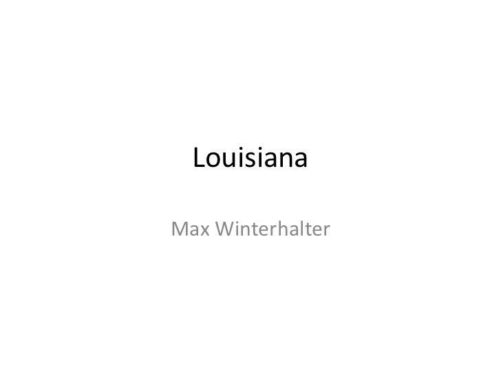 Louisiana<br />Max Winterhalter<br />