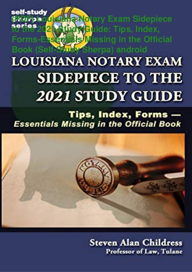 (PDF) Louisiana Notary Exam Sidepiece to the 2021 Study Guide: Tips, Index, Forms-Essentials Missing in the Official Book ...