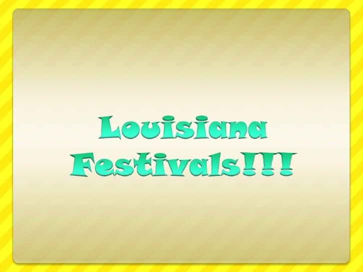 Louisiana Festivals!!!<br />