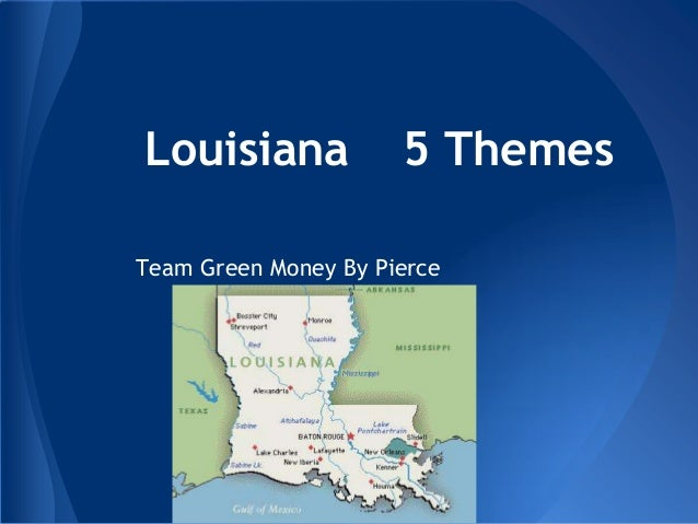 Louisiana             5 ThemesTeam Green Money By Pierce