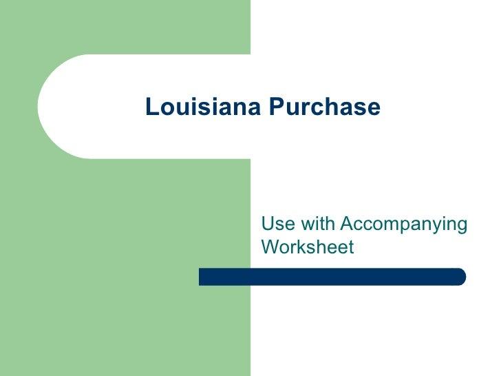 Louisiana Purchase Use With Worksheet – Louisiana Purchase Worksheet