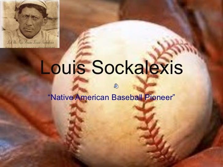"""Louis Sockalexis """" Native American Baseball Pioneer"""""""