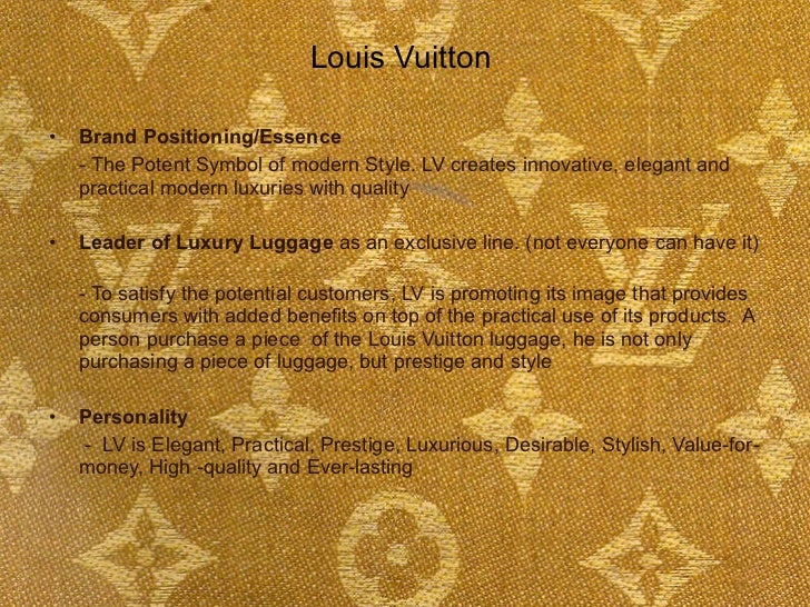 louis vuitton brand positioning Brand positioning enhancement  development of a range of actions in order to make brand a success in its markets  louis vuitton lvmh lyonnaise des eaux.