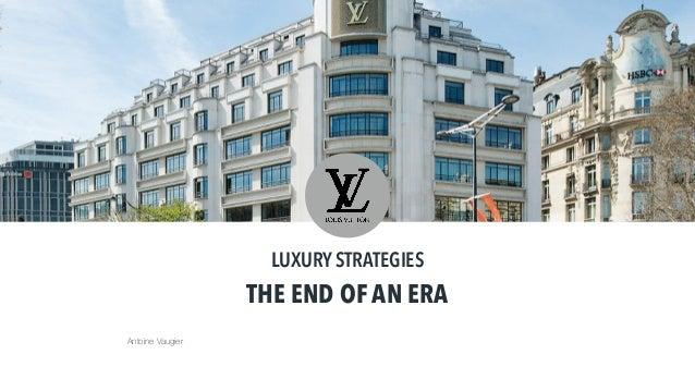 LUXURY STRATEGIES THE END OF AN ERA Antoine Vaugier