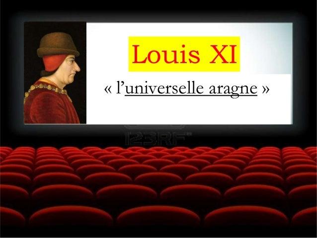 Louis XI « l'universelle aragne »