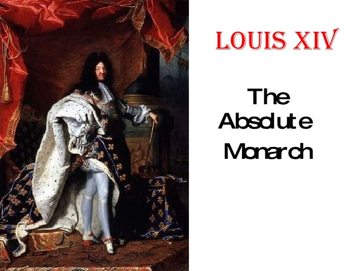 Louis XIV The Absolute  Monarch