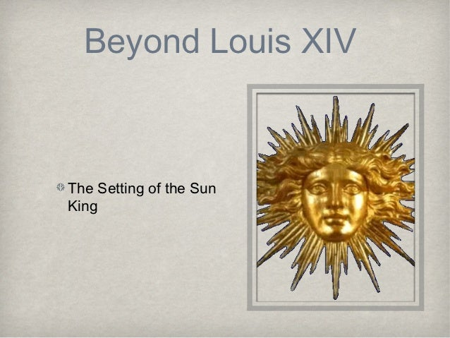 Beyond Louis XIVThe Setting of the SunKing
