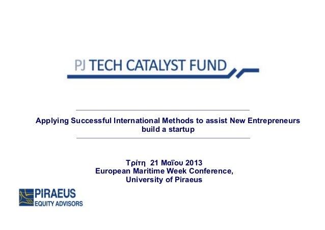 Applying Successful International Methods to assist New Entrepreneursbuild a startupΤρίτη 21 Μαΐου 2013ρ ηΕuropean Maritim...
