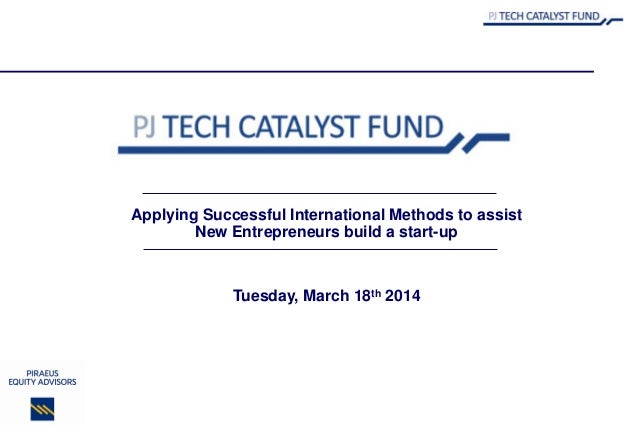 Tuesday, March 18th 2014 Applying Successful International Methods to assist New Entrepreneurs build a start-up